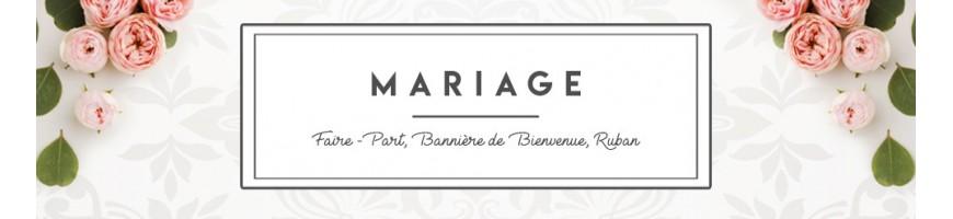 MARIAGE - Faire-part, Bannière de Bienvenue, Ruban, Boite à Dragées