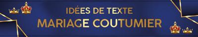 Texte invitation mariage coutmier, congo, cote d'ivoir, bénin, gabon
